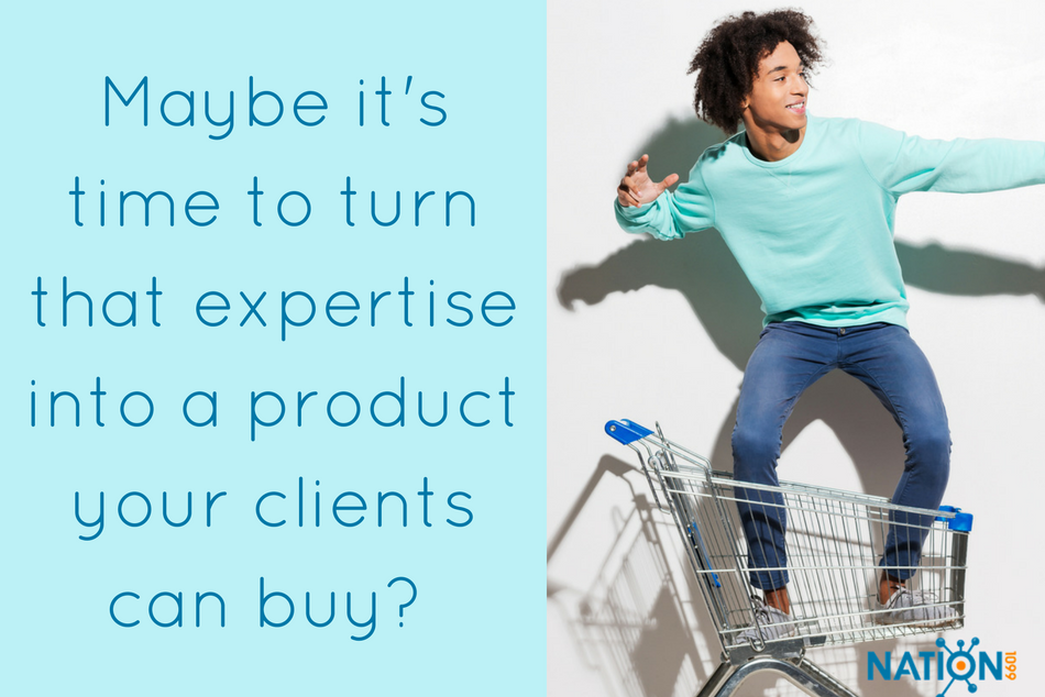 Productize your expertise for an additional revenue stream.